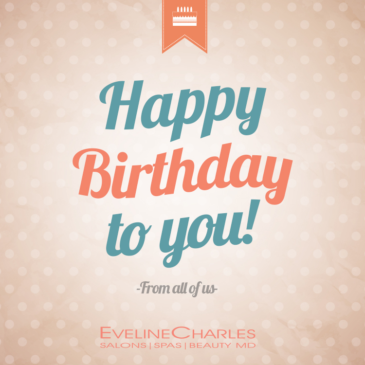 Happy birthday 1 evelinecharles hair salons and day spas gift cards hair salon edmonton haircut edmonton edmonton spas pedicure edmonton bookmarktalkfo Images